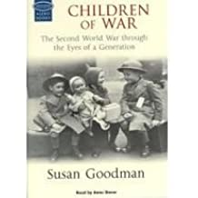 Children of War: The Second World War Through the Eyes of a Generation