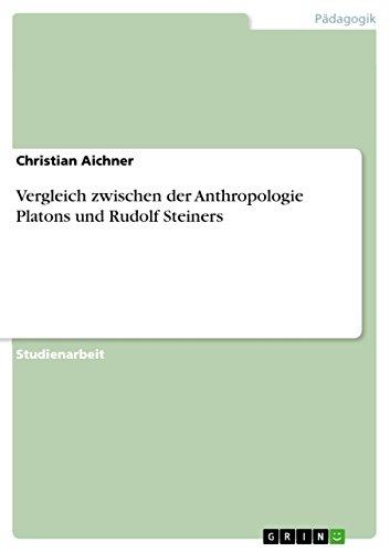 Vergleich zwischen der Anthropologie Platons und Rudolf Steiners (German Edition)