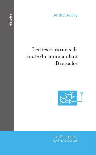 Lettres et carnets de route du commandant Briquelot de 1871 à 1896 par André Aubry