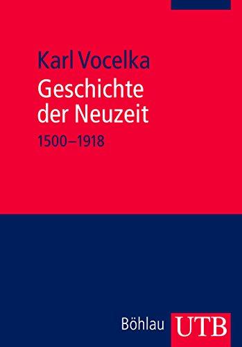 Geschichte der Neuzeit: 1500-1918 (Utb)