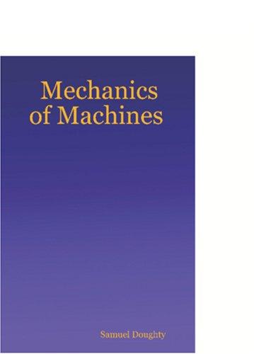 Mechanics of Machines por Samuel Doughty