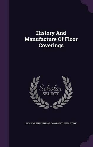 History And Manufacture Of Floor Coverings