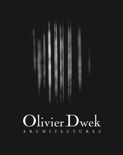 Olivier Dwek architectures (2001-2015) par Marie Pok