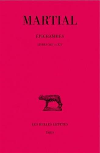 Martial, Epigrammes: Tome II, 2e Partie: Livres XIII Et XIV. (Collection Des Universites De France Serie Latine, Band 76)