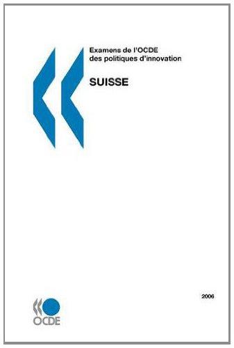 Examens de L'Ocde Des Politiques D'Innovation Examens de L'Ocde Des Politiques D'Innovation: Suisse 2006 par Oecd Publishing