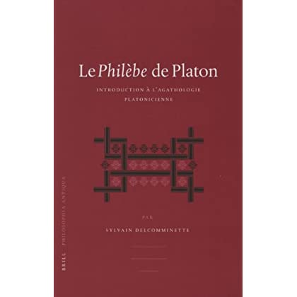 Le Philebe De Platon: Introduction a L'agathologie Platonicienne