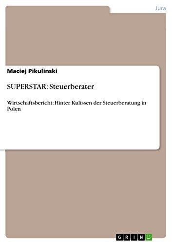 SUPERSTAR: Steuerberater: Wirtschaftsbericht: Hinter Kulissen der Steuerberatung in Polen