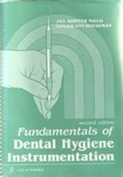 Fundamentals of Dental Hygiene Instrumentation