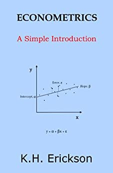 Econometrics: A Simple Introduction (Simple Introductions) (English Edition) par [Erickson, K.H.]