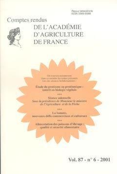 Comptes rendus de l'Académie d'Agriculture de France, Volume 87 N° 6/2001 : Etude du protéome ou protéomique : intérêt en biologie végétale. : Séance spécialisée du 13 juin 2001