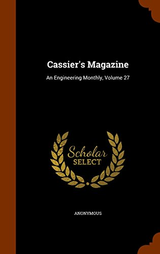Cassier's Magazine: An Engineering Monthly, Volume 27