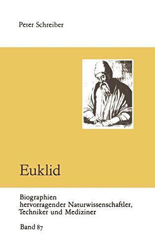 Euklid (Biographien hervorragender Naturwissenschaftler, Techniker und Mediziner, Band 87)