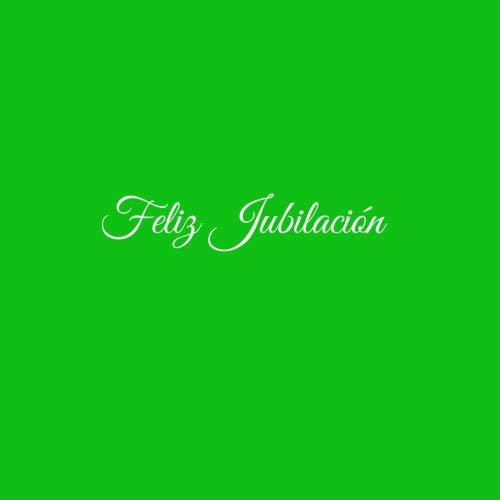 Feliz Jubilación .....: Libro De Visitas Feliz Jubilación Happy Retirement ideas regalos decoracion accesorios fiesta libro de recuerdos firmas invitados jubilacion retiro 21 x 21 cm Cubierta Verde