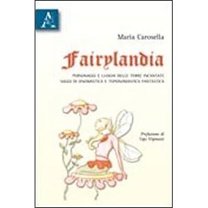 Fairylandia. Personaggi e luoghi delle terre incan