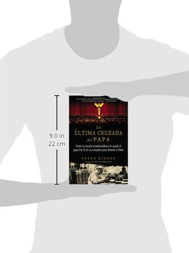 La ultima cruzada del Papa (The Pope's Last Crusade - Spanish Edition): Como un jesuita estadounidense ayudo al Papa Pio XI en su campana para detener a Hitler