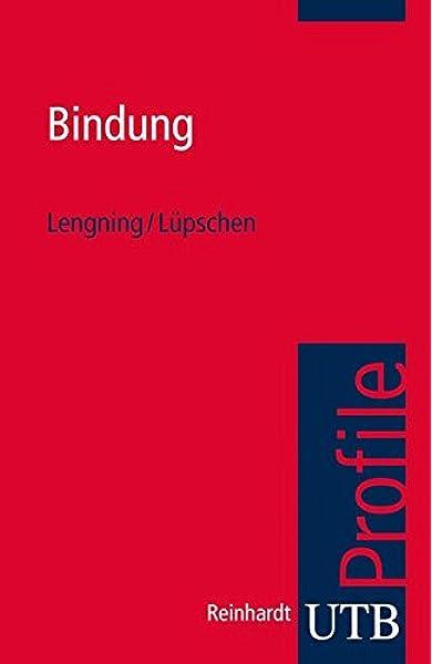 Bindung (utb Profile, Band 3758): Amazon.de: Lengning, Anke, Lüpschen,  Nadine: Bücher