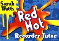 Red Hot Recorder Tutor Book 1 Sarah Watts Test