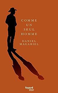 Comme un seul homme par Daniel Magariel