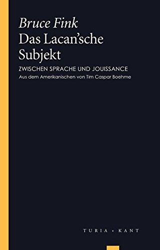 Das Lacan'sche Subjekt: Zwischen Sprache und Jouissance (Turia Reprint)