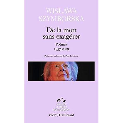De la mort sans exagérer: Poèmes 1957-2009