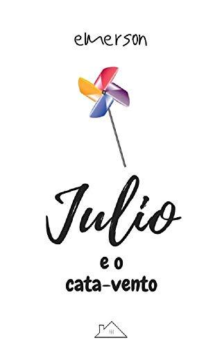 Julio e o cata-vento (Portuguese Edition)
