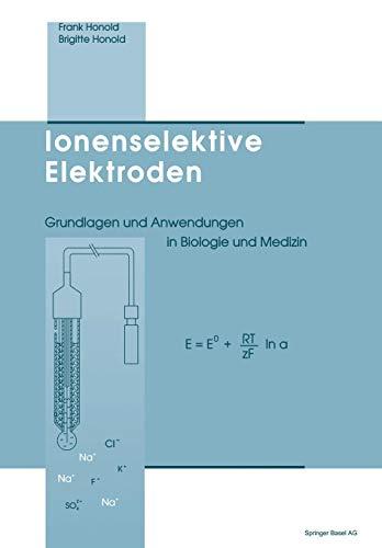 Ionenselektive Elektroden: Grundlagen und Anwendungen in Biologie und Medizin