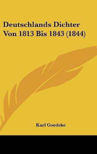 Deutschlands Dichter Von 1813 Bis 1843 (1844)