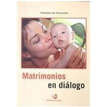Matrimonios en diálogo. Temas para reuniones y grupos (4. ed.)