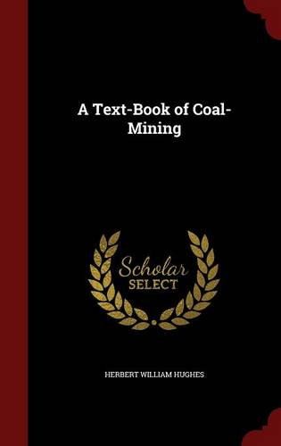 A Text-Book of Coal-Mining