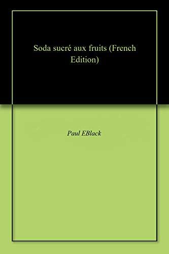 Couverture du livre Soda sucré aux fruits