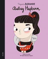 Pequeña & Grande Audrey Hepburn (Infantil ilustrado) por Maria Isabel Sánchez Vegara