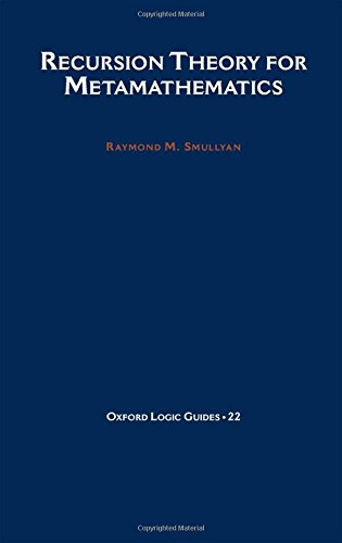 Recursion Theory for Metamathematics (Oxford Logic Guides)