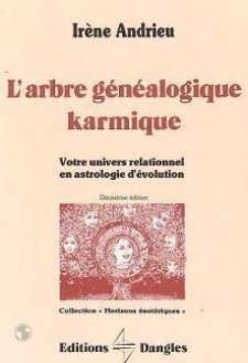 L'arbre généalogique karmique : Votre univers relationnel en astrologie d'évolution par Irène Andrieu