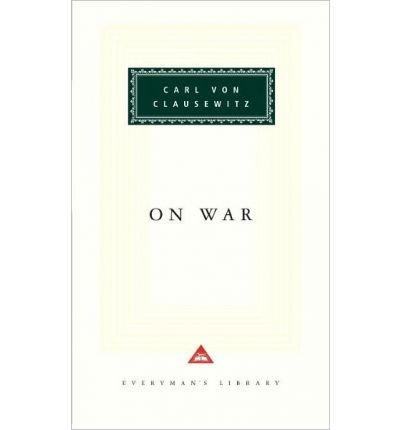 ON WAR (EVERYMAN'S LIBRARY CLASSICS & CONTEMPORARY CLASSICS #0000) BY VON CLAUSEWITZ, CARL (AUTHOR)HARDCOVER