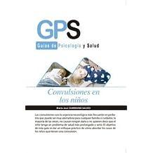 Convulsiones En Los Niños (Gps - Guias De Psicologia ...