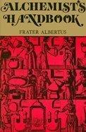 The Alchemist's Handbook: Manual for Practical Laboratory Alchemy