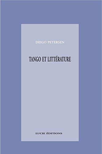 Tango et littérature (Essais Art et Lettres)