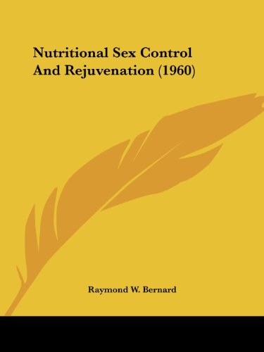 Nutritional Sex Control and Rejuvenation (1960)