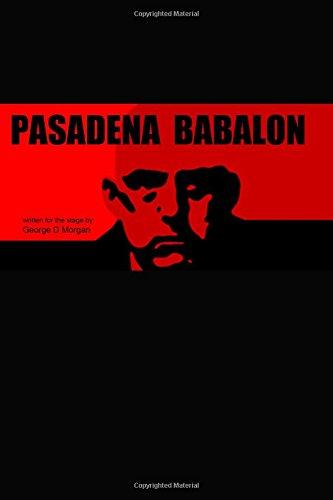 Pasadena Babalon - 6 X 9 por George D Morgan