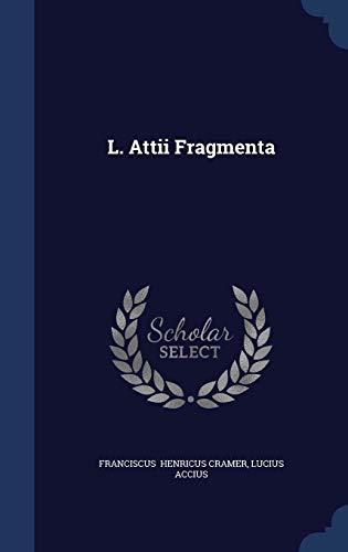 L. Attii Fragmenta