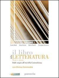 Il libro della letteratura. Con Divina Commedia e corso di scrittura. Per le Scuole superiori. Con espansione online: 1