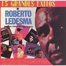 15 Grandes Exitos Vol 1 by Roberto Ledesma (1999-10-24)