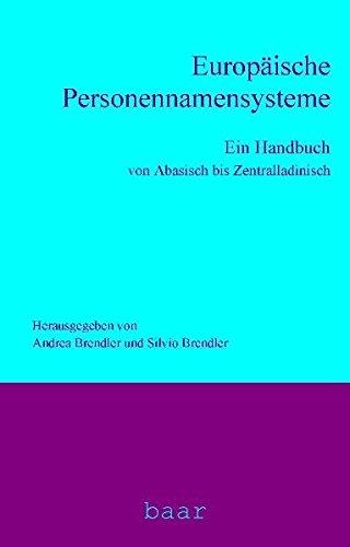 Europäische Personennamensysteme: Ein Handbuch von Abasisch bis Zentralladinisch (Lehr- und Handbücher zur Onomastik)