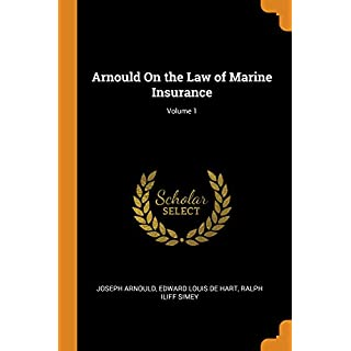 Arnould on the Law of Marine Insurance; Volume 1