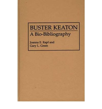 [(Buster Keaton: A Bio-Bibliography)] [Author: Joanna E. Rapf] published on (January, 1995)
