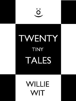 Twenty Tiny Tales by [Wit, Willie]