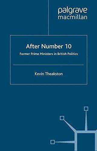 After Number 10: Former Prime Ministers in British Politics (Understanding Governance)