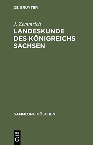 Landeskunde des Königreichs Sachsen (Sammlung Göschen) -