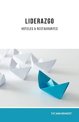 Liderazgo: Hoteles y Restaurantes (Optimizing Hospitality)