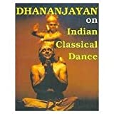 Dhananjayan on Indian Classical Dance